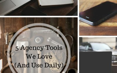 5 Small Agency Tools We Love & Use Daily