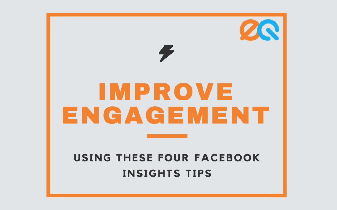 Four Tips for Using Facebook Insights to Improve Engagement
